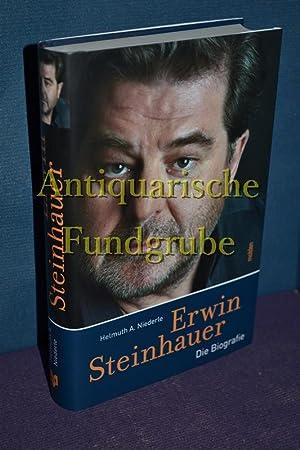 Erwin Steinhauer : die Biografie.: Niederle, Helmuth A.: