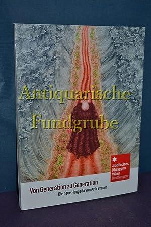 Von Generation zu Generation die neue Haggada von. Jüdisches Museum Wien Dorotheergasse. Hrsg....