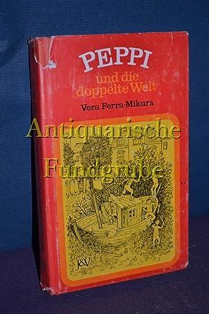 Peppi und die doppelte Welt. Mit vielen Bildern von Gertraud Eben: Ferra-Mikura, Vera:
