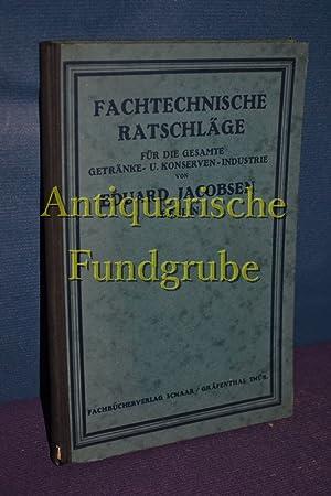 Fachtechnische Ratschläge für die gesamte Getränke- und: Jacobsen, Eduard: