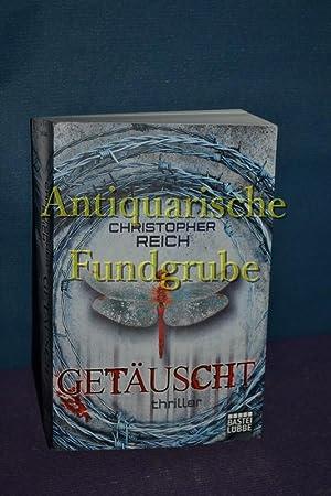 Getäuscht Thriller.: Reich, Christopher und Damaris [�bers.] Brandhorst: