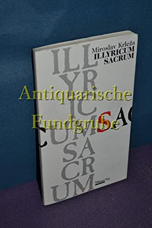 Illyricum sacrum : Fragmente aus dem Spätherbst: Krleza, Miroslav: