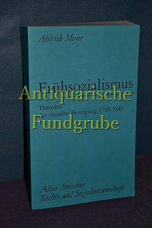 Frühsozialismus : Theorie d. sozialen Bewegung 1789 - 1848. Alber-Broschur Rechts- und ...