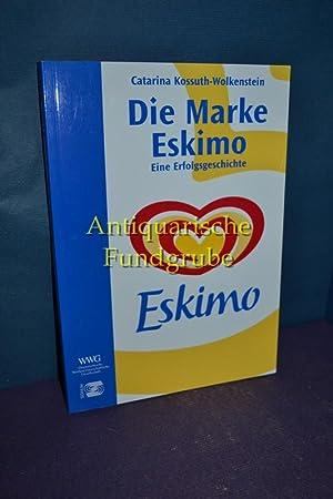 Die Marke Eskimo : eine Erfolgsgeschichte. [WWG, Österreichische Werbewissenschaftliche ...