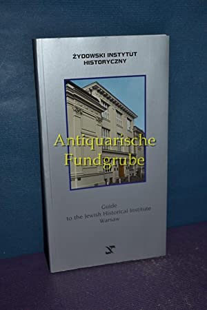 Guide to the Jewish Historical Institute : Zydowski Instytut Historyczny.: Tych, Feliks and ...