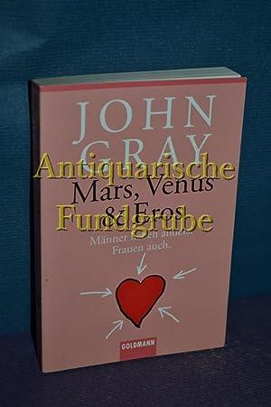 Mars, Venus & Eros : Männer lieben anders, Frauen auch. Aus dem Amerikan. von Uta ...