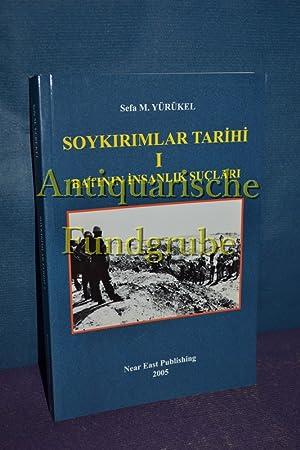 Soykirimlar Tarihi I / Batinin Insanlik Suclari: Yürükel, Sefa M.: