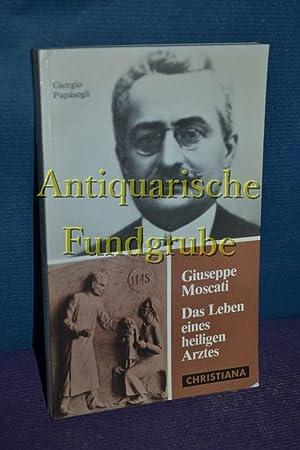 Giuseppe Moscati : 1880 - 1927 , Leben e. heiligen Arztes.: Papàsogli, Giorgio: