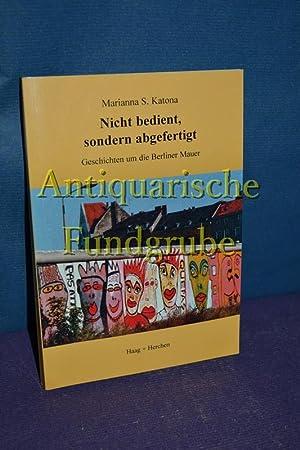 Nicht bedient, sondern abgefertigt : Geschichten um: Katona, Marianna S.:
