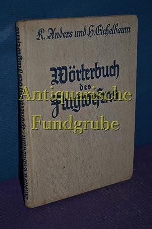 Wörterbuch des Flugwesens.: Anders, Karl und
