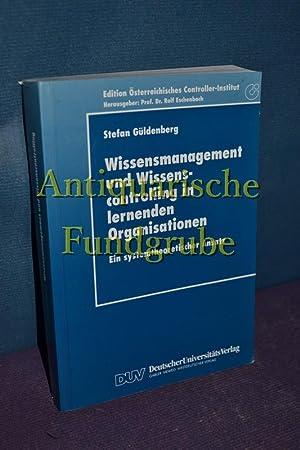 Wissensmanagement und Wissenscontrolling in lernenden Organisationen : ein systemtheoretischer ...