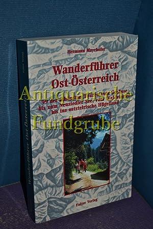 Wanderführer Ost-Österreich. 99 der schönsten Touren vom Gesäuse bis zum ...