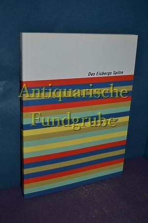 Des Eisbergs Spitze : Museum auf Abruf , eine Auswahl von Gemälden, Skulpturen und ...