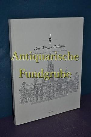 Das Wiener Rathaus : Geschichte & Gesellschaft, Achitektur & Anekdoten. Text. Fotos Lukas ...