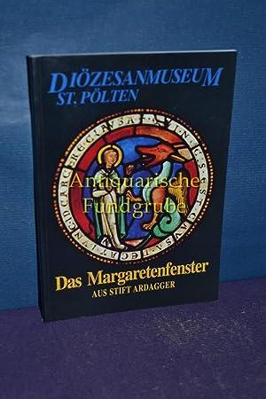 Das Margaretenfenster aus Stift Ardagger : Sonderausstellung 1991 Diözesanmuseum St. Pö...