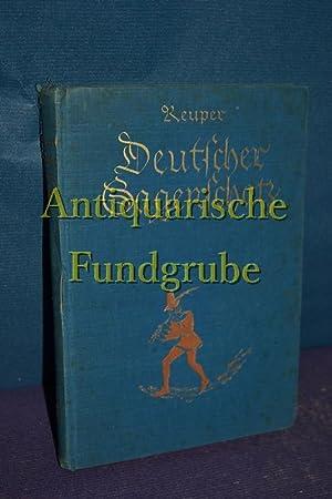 Deutscher Sagenschatz : Dem deutschen Hause gewidmet.: Reuper, Julius: