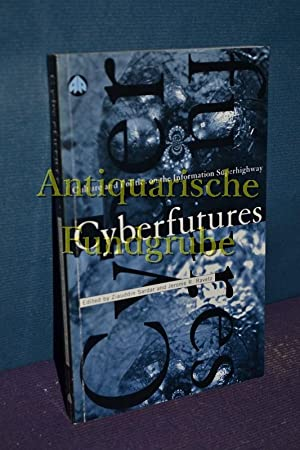 Cyberfutures: Culture and Politics on the Information Superhighway: Sardar, Ziauddin and Jerome R. ...