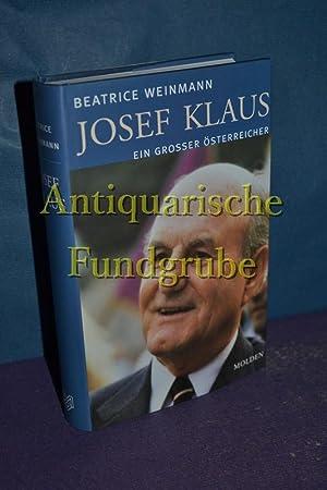 Josef Klaus : ein großer Österreicher. Mit einem Vorw. von Gerd Bacher: Weinmann, ...