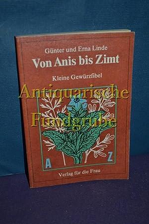 Von Anis bis Zimt : kleine Gewürzfibel.: Linde, Günter und