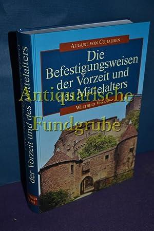 Die Befestigungsweisen der Vorzeit und des Mittelalters, Mit 1 Bildnis des Verfassers und 57 ...