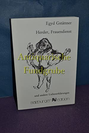 Herder, Frauendienst und andere Liebeserklärungen. Salzburger Edition , Bd. 15: Gstättner, ...