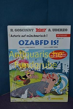 Asterix-Mundart. - Köln : Comic Coll. Egmont Teil: Buch 44. Asterix auf münchnerisch. - 1...