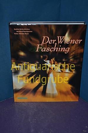 Der Wiener Fasching : die Zeit der Bälle und Walzer. , Bernhard Baumgartner. Fotos: Felicitas ...