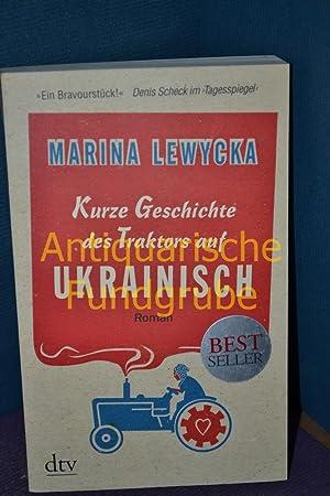 Kurze Geschichte des Traktors auf Ukrainisch / Roman.: Lewycka, Marina und Elfi [Übers.] ...