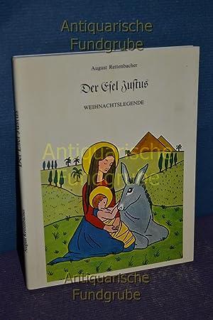 Der Esel Justus : e. Weihnachtslegende.: Rettenbacher, August: