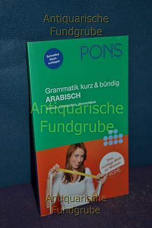 PONS Grammatik kurz & bündig - Arabisch : einfach, verständlich, übersichtlich. ...