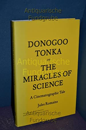 Donogoo Tonka or the Miracles of Science : A Cinematographic Tale.: Romains, Jules: