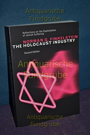 The Holocaust Industry: Reflections on the Exploitation of Jewish Suffering: Finkelstein, Norman G....