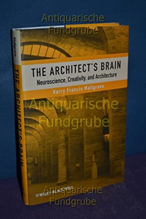Architect's Brain : Neuroscience, Creativity, and Architecture.: Mallgrave, Harry Francis: