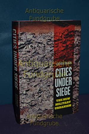 Cities Under Siege: The New Military Urbanism: Graham, Stephen: