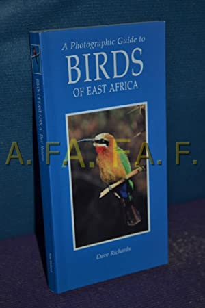 A Photographic Guide to Birds of East: Richards, Dave, Dave