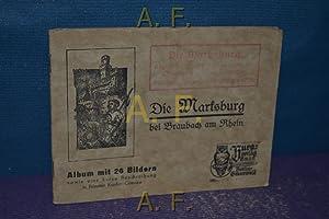 Die Marksburg : bei Braubach am Rhein.