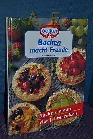 Backen macht Freude. Teil: 18. : Rezepte Nr. 1358 - 1428 : Backen in den vier Jahreszeiten
