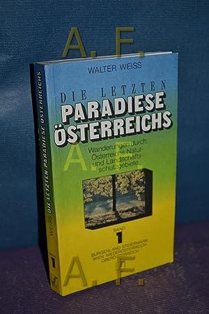 Die letzten Paradiese Österreichs / Bd. 1. : Wanderungen durch Österreichs Natur- ...