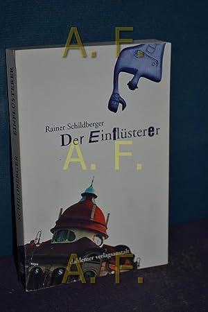 Der Einflüsterer: Roman: Schildberger, Rainer: