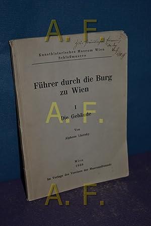 Führer durch die Burg zu Wien I: Lhotsky, Alphons: