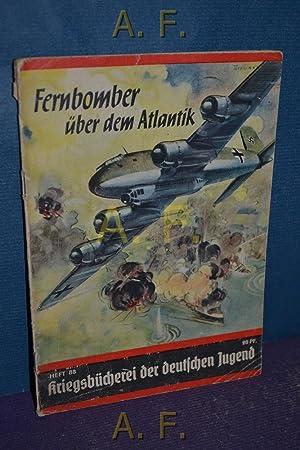 Fernbomber über dem Atlantik : Erlebnisse einer: Henze, Carl G.