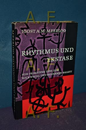 Rhythmus und Ekstase. Vom primitiven Tanz zum: Meerloo, Joost A.
