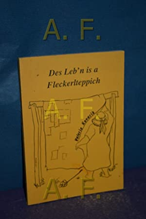 Des Leb'n is a Fleckerlteppich: Kovarik, Valerie: