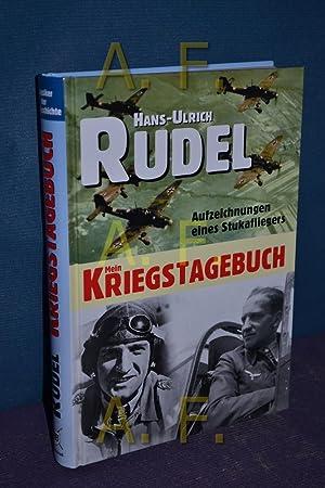 Mein Kriegstagebuch : Aufzeichnungen eines Stukafliegers. Geleitw. von Pierre Clostermann. Vorw. ...