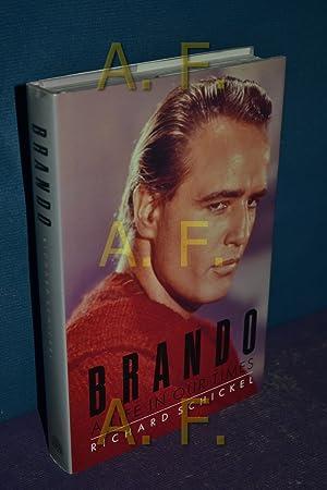 Marlon Brando: A Life in Our Times: Schnickel, Richard: