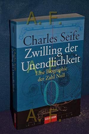 Zwilling der Unendlichkeit : eine Biographie der Zahl Null. Aus dem Amerikan. von Michael Zilgitt, ...