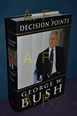 Decision Points: Bush, George W.: