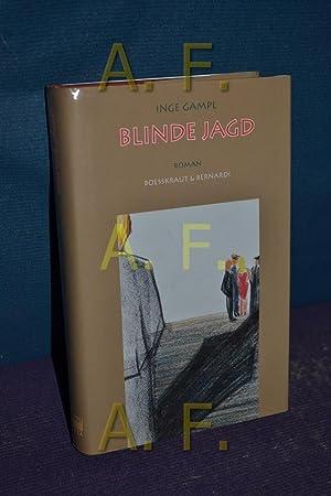 Blinde Jagd : Kriminalroman: Gampl, Inge: