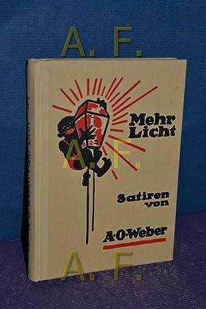 Mehr Licht Satiren.: Weber, A.O.: