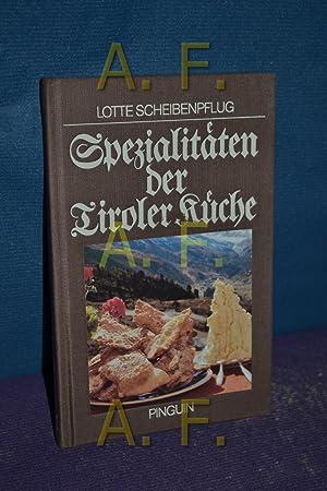 Spezialitäten der Tiroler Küche. ausgew. u. zsgest. von. [Sämtl. Farbaufnahmen von ...